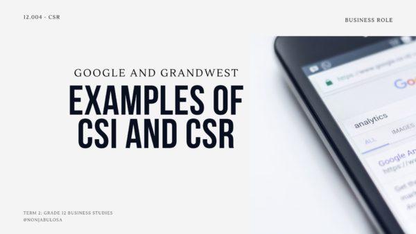 header image-csi and csr examples- ncs grade 12 term2-business studies-google-grandwest