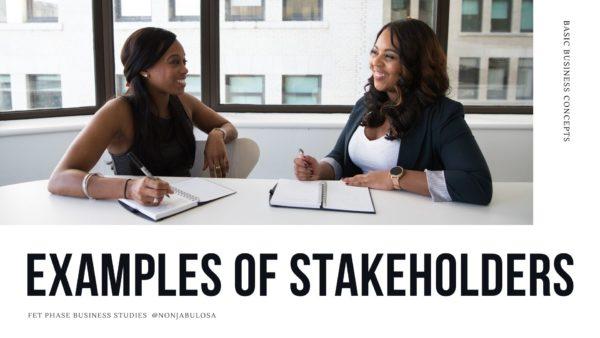 Header image. examples of stakeholders. Internal external stakeholders. different types of stakeholders. Business studies teacher. nonjabulo